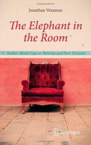 Обложка книги The Elephant in the Room: Stories About Cancer Patients and their Doctors