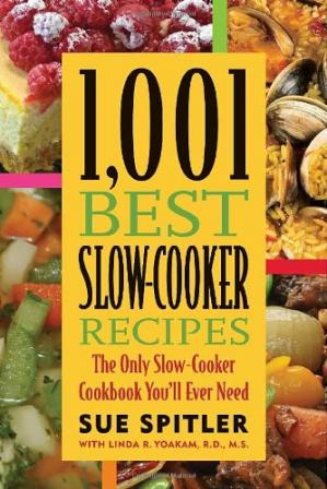 A capa do livro 1,001 Best Slow-Cooker Recipes: The Only Slow-Cooker Cookbook You'll Ever Need