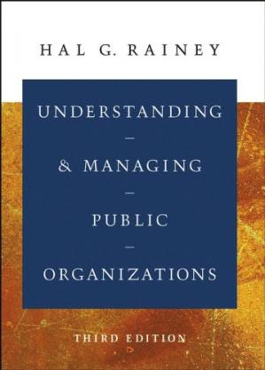 Book cover Understanding and Managing Public Organizations (Jossey Bass Nonprofit & Public Management Series)