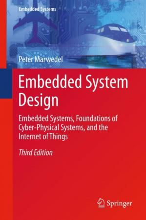Book cover Embedded System Design : Embedded Systems, Foundations of Cyber-Physical Systems, and the Internet of Things