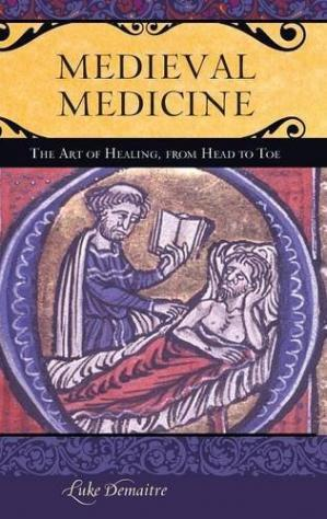 Book cover Medieval Medicine: The Art of Healing, from Head to Toe