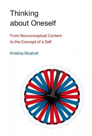 Book cover Thinking about Oneself: From Nonconceptual Content to the Concept of a Self