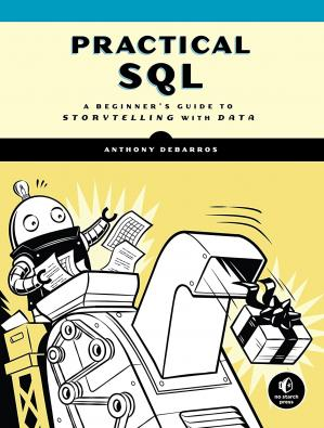 Обложка книги Practical SQL: A Beginner's Guide to Storytelling with Data