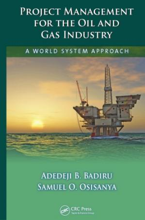 Book cover Project management for the oil and gas industry : a world system approach