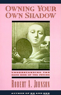 Book cover Owning Your Own Shadow: Understanding the Dark Side of the Psyche