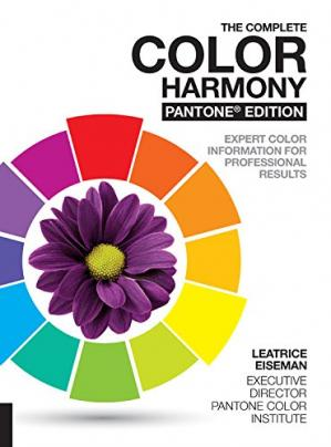 Book cover The Complete Color Harmony, Pantone Edition: Expert Color Information for Professional Results
