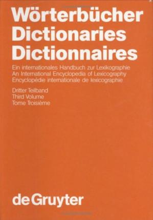 Couverture du livre Wörterbücher - Dictionaries - Dictionnaires: Ein internationales Handbuch zur Lexikographie - An International Encyclopedia of Lexicography - Encyclopédie internationale de lexicographie. Dritter Teilband - Third Volume - Tome Troisième