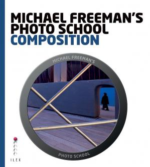 Book cover Michael Freeman's Photo School: Composition: Essential Aspects of Composition