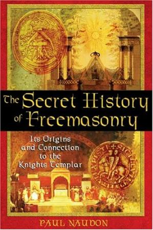 Sampul buku The Secret History of Freemasonry: Its Origins and Connection to the Knights Templar
