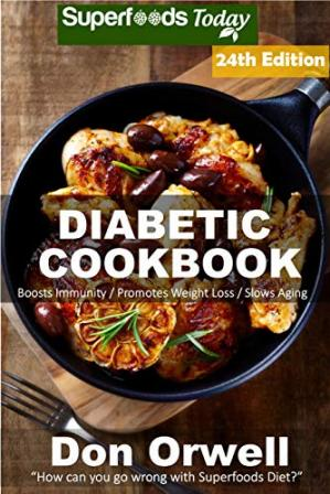 Buchdeckel Diabetic Cookbook: Over 355 Diabetes Type 2 Quick & Easy Gluten Free Low Cholesterol Whole Foods Diabetic Recipes full of Antioxidants & Phytochemicals ... Natural Weight Loss Transformation Book 17)