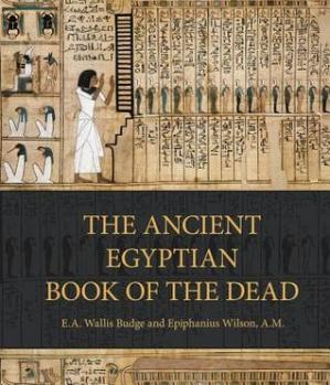Book cover The Ancient Egyptian Book of the Dead: Prayers, Incantations, and Other Texts from the Book of the Dead
