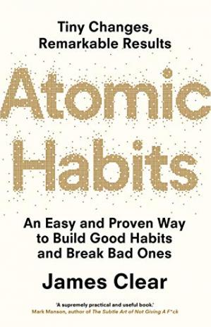 Εξώφυλλο βιβλίου Atomic Habits: Tiny Changes, Remarkable Results