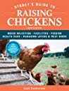 Book cover Storey's Guide to Raising Chickens: Breed Selection, Facilities, Feeding, Health Care, Managing Layers Meat Birds