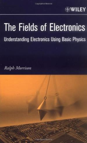Sampul buku The Fields of Electronics: Understanding Electronics Using Basic Physics