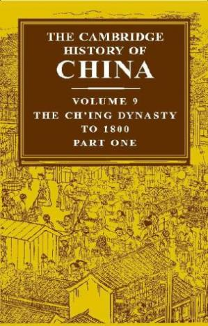 Copertina The Cambridge History of China, Vol. 9: The Ch'ing Dynasty, Part 1: To 1800