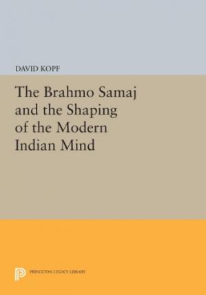 Book cover The Brahmo Samaj and the Shaping of the Modern Indian Mind