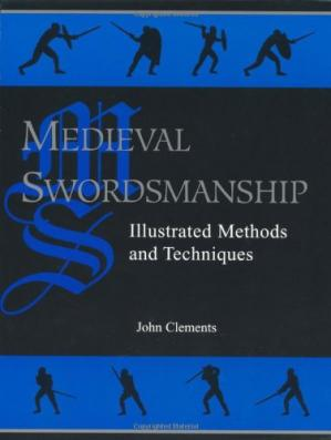 Book cover Medieval Swordsmanship: Illustrated Methods and Techniques