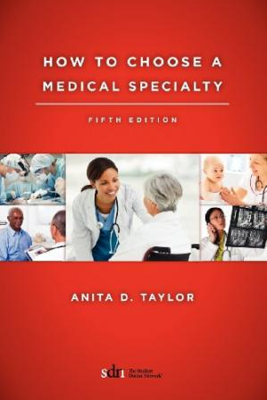 Book cover How To Choose A Medical Specialty, Fifth Edition
