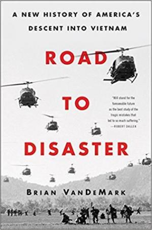 Copertina Road to Disaster: A New History of America's Descent into Vietnam
