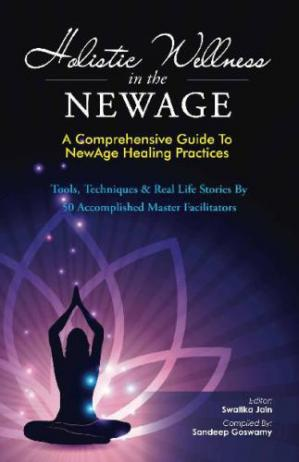 La couverture du livre Holistic Wellness in the NewAge: A Comprehensive Guide to NewAge Healing Practices