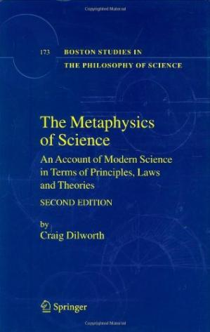 Copertina The Metaphysics of Science: An Account of Modern Science in Terms of Principles, Laws and Theories