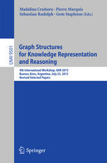 Okładka książki Graph Structures for Knowledge Representation and Reasoning: 4th International Workshop, GKR 2015, Buenos Aires, Argentina, July 25, 2015, Revised Selected Papers