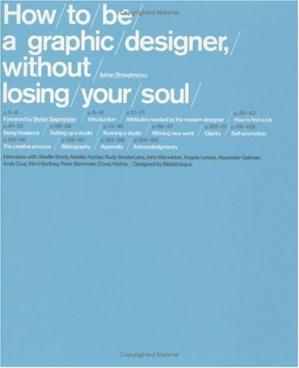 Sampul buku How to Be a Graphic Designer Without Losing Your Soul