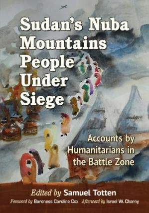 Book cover Sudan's Nuba Mountains People Under Siege: Essays by Humanitarians in the Battle Zone