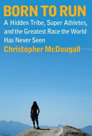 Book cover Born to Run: A Hidden Tribe, Superathletes, and the Greatest Race the World Has Never Seen