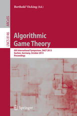 Book cover Algorithmic Game Theory: 6th International Symposium, SAGT 2013, Aachen, Germany, October 21-23, 2013. Proceedings