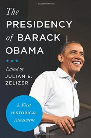 Обложка книги The Presidency of Barack Obama: A First Historical Assessment