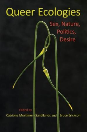 Book cover Queer Ecologies: Sex, Nature, Politics, Desire