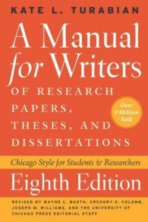 Обкладинка книги A Manual for Writers of Research Papers, Theses, and Dissertations, Eighth Edition: Chicago Style for Students and Researchers