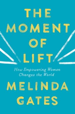 Book cover The Moment of Lift: How Empowering Women Changes the World