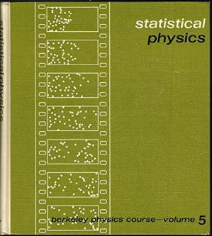 Book cover Statistical Physics: Berkeley Physics Course, Vol. 5