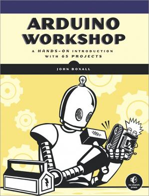Book cover Arduino Workshop: A Hands-On Introduction with 65 Projects