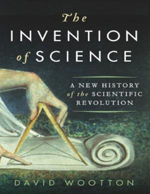 Обложка книги The Invention of Science: A New History of the Scientific Revolution