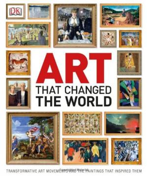 पुस्तक कवर Art That Changed the World - Transformative Art Movements and the Paintings That Inspired Them