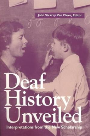 Book cover Deaf history unveiled: interpretations from the new scholarship