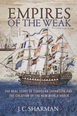 Portada del libro Empires of the Weak: The Real Story of European Expansion and the Creation of the New World Order