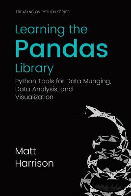 Copertina Learning the Pandas Library: Python Tools for Data Munging, Analysis, and Visual