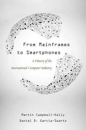 Book cover From Mainframes to Smartphones: A History of the International Computer Industry