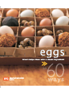 Book cover 60 Ways Eggs. Great Recipe Ideas with a Classic Ingredient