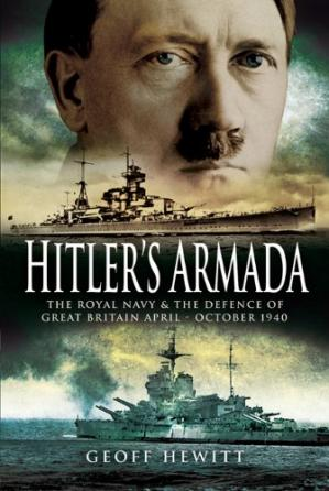 Book cover Hitler's Armada : the German invasion plan, and the defence of Great Britain by the Royal Navy, April - October 1940