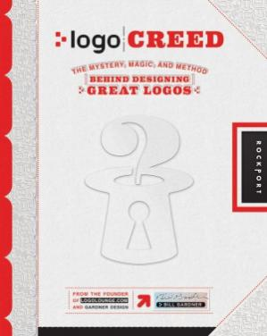 Book cover Logo Creed  The Mystery, Magic, and Method Behind Designing Great Logos