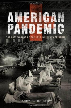 Book cover American Pandemic: The Lost Worlds of the 1918 Influenza Epidemic