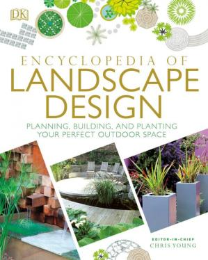 Book cover Encyclopedia of Landscape Design: Planning, Building, and Planting Your Perfect Outdoor Space