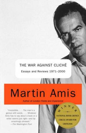 Book cover The War Against Cliche: Essays and Reviews 1971-2000 (Vintage International)