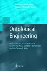 Couverture du livre Ontological Engineering: With Examples from the Areas of Knowledge Management, e-Commerce and the Semantic Web