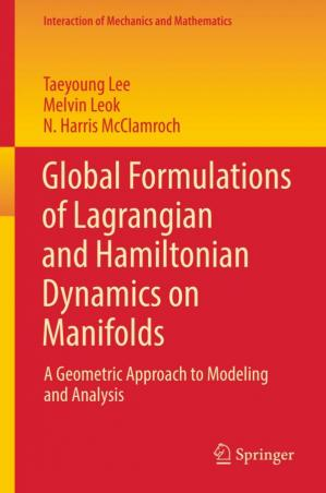 A capa do livro Global formulations of Lagrangian and Hamiltonian dynamics on manifolds : a geometric approach to modeling and analysis